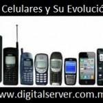 Los Celulares Y Su Evolución - Por DigitalServer