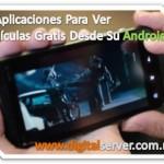 5 Aplicaciones Para Ver Películas Desde Su Android - DigitalServer